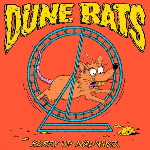 DUNE RATS-HURRY UP AND WAIT