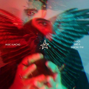 MARC ALMOND-CHAOS AND A DANCING STAR (VINY