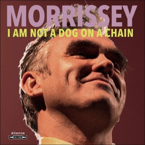 MORRISSEY-I AM NOT A DOG ON A CHAIN (VIN