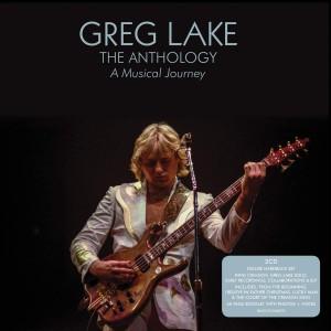 GREG LAKE-THE ANTHOLOGY: A MUSICAL JOURNEY