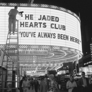 JADED HEARTS CLUB-YOU´VE ALWAYS BEEN HERE