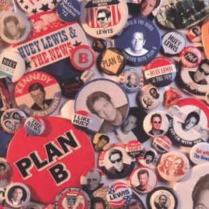 HUEY LEWIS & THE NEWS-PLAN B