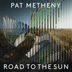 PAT METHENY-ROAD TO THE SUN