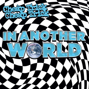 CHEAP TRICK-IN ANOTHER WORLD (VINYL)