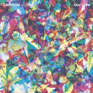 CARIBOU-OUR LOVE