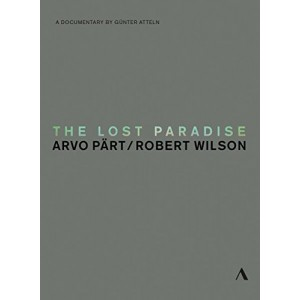 THE LOST PARADISE: ARVO PÄRT / ROBERT WILSON