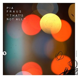 PIA FRAUS-THAT´S NOT ALL