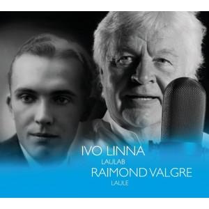 IVO LINNA-LAULAB RAIMOND VALGRE LAULE