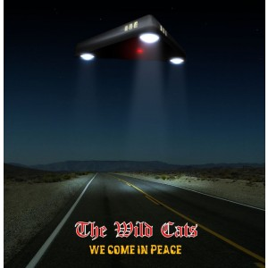 WILD CATS-WE COME IN PEACE
