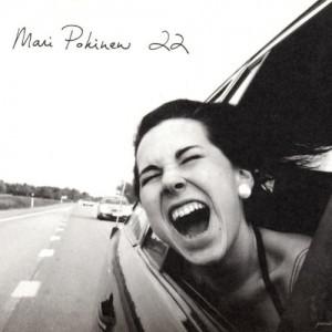 "MARI POKINEN-""22"""