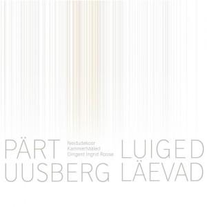PART UUSBERG-LUIGED LAEVAD - NEIDUDEKOOR KAMMERHAALED