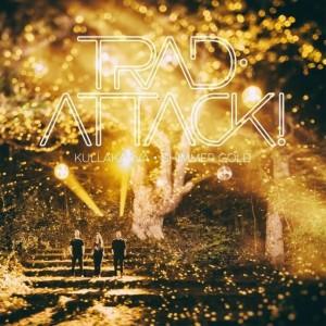 TRAD ATTACK!-KULLAKARVA