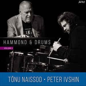 TÕNU NAISSOO, PETER IVSHIN-HAMMOND & DRUMS VOL 2