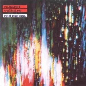CABARET VOLTAIRE-RED MECCA