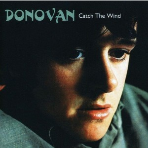 DONOVAN-CATCH THE WIND