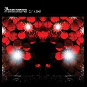 CINEMATIC ORCHESTRA-LIVE AT THE ROYAL ALBERT HALL
