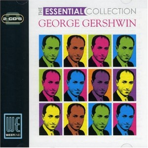GEORGE GERSHWIN-THE ESSENTIAL COLLECTION