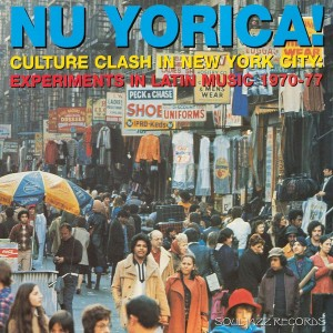VARIOUS ARTISTS-NU YORICA! CULTURE CLASH IN NEW YORK CITY: EXPERIMENTS IN LATIN MUSIC 1970-77 REC A
