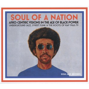 VARIOUS ARTISTS-SOUL OF A NATION: AFRO-CENTRIC VISIONS IN THE AGE OF BLACK POWER