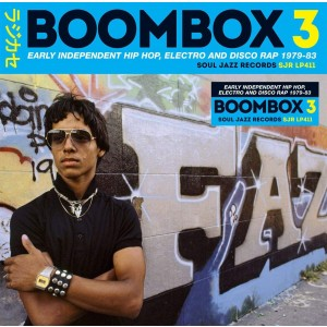 VARIOUS ARTISTS-BOOMBOX 3, EARLY INDEPENDENT HIP HOP,ELECTRO AND DISCO RAP 1979-83