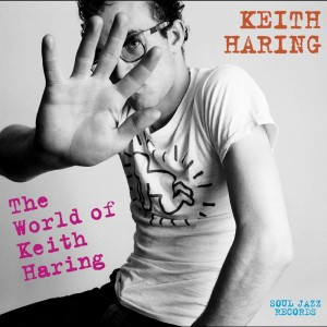 VARIOUS ARTISTS-SOUL JAZZ PRESENTS THE WORLD OF KEITH HARING