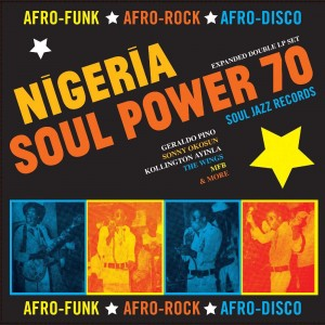 VARIOUS ARTISTS-NIGERIA SOUL POWER 70: AFRO-FUNK, AFRO-ROCK, AFRO-DISCO