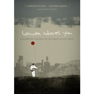 HEAVEN ADORES YOU: A DOCUMENTARY FILM ABUTTHELIFE & MUIC OF ELLIOTT SMITH