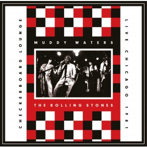 ROLLING STONES, MUDDY WATERS-LIVE AT THE CHECKERBOARD LOUNGE