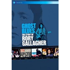RORY GALLAGHER-GHOST BLUES: THE STORY OF...