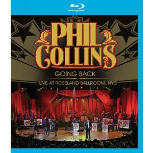 PHIL COLLINS-GOING BACK - LIVE AT ROSELAND BALLROOM, NYC