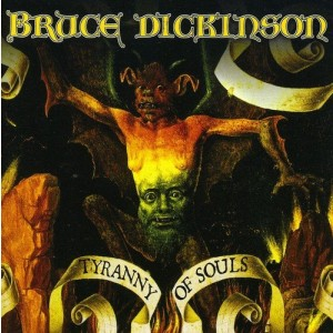 BRUCE DICKINSON-TYRANNY OF SOULS