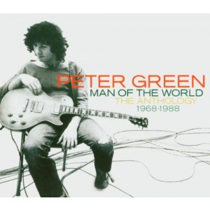 PETER GREEN-MAN OF THE WORLD: THE ANTHOLOGY
