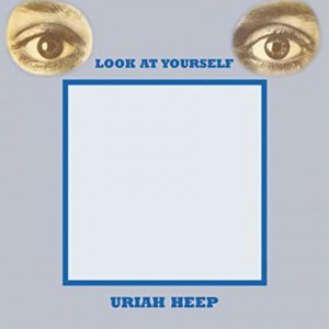 URIAH HEEP-LOOK AT YOURSELF
