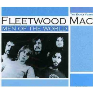 FLEETWOOD MAC-MEN OF THE WORLD: THE EARLY YEARS