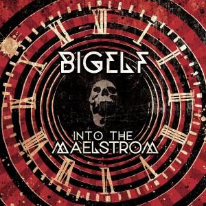BIGELF-INTO THE MAELSTROM