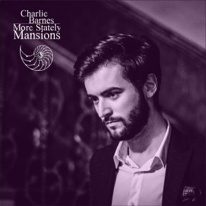 CHARLIE BARNES-MORE STATELY MANSIONS