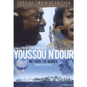 YOUSSOU N´DOUR - RETURN TO GORÉE: A MUSICAL ODYSSEY