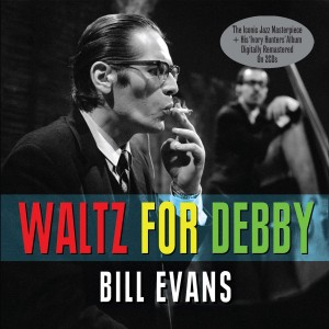 BILL EVANS-WALTZ FOR DEBBY
