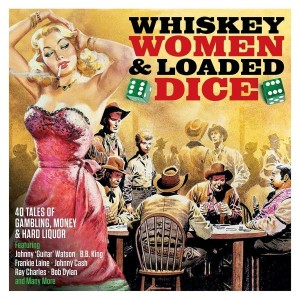 VARIOUS ARTISTS-WHISKEY WOMEN & LOADED DICE