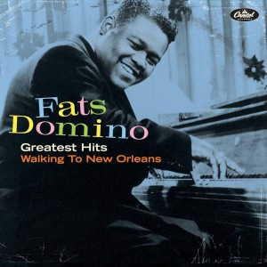 FATS DOMINO-GREATEST HITS WALKING TO NEW ORLEANS