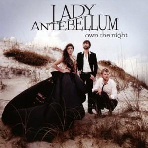 LADY ANTEBELLUM-OWN THE NIGHT