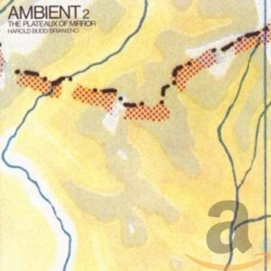 ENO BRIAN-AMBIENT 2/THE PLATEAUX OF MIRROR