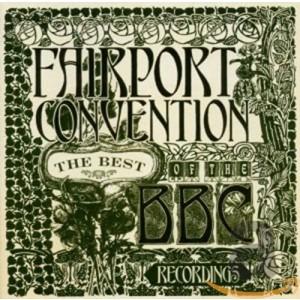 FAIRPORT CONVENTION-BEST OF BBC RECORDINGS
