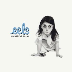 EELS-BEAUTIFUL FREAK