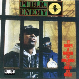 PUBLIC ENEMY-IT TAKES A NATION OF MILLIONS TO HOLD US BACK