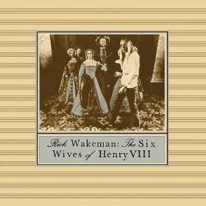 RICK WAKEMAN-THE SIX WIVES OF HENRY VIII
