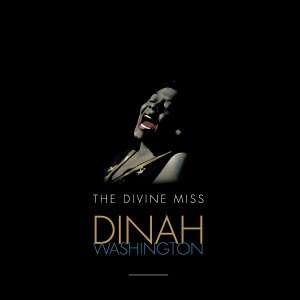 DINAH WASHINGTON-THE DIVINE MISS DINAH WASHINGTON
