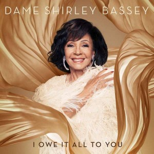 SHIRLEY BASSEY-I OWE IT ALL TO YOU