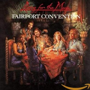 FAIRPORT CONVENTION-RISING FOR THE MOON