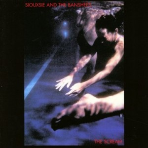 SIOUXSIE AND THE BANSHEES-SCREAM